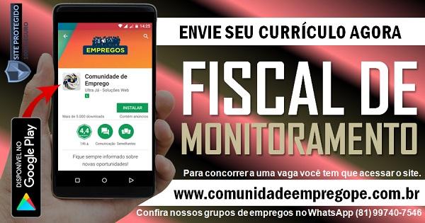 FISCAL DE MONITORAMENTO PARA EMPRESA DO VAREJO NO  RECIFE