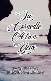 La Corneille à Trois Yeux