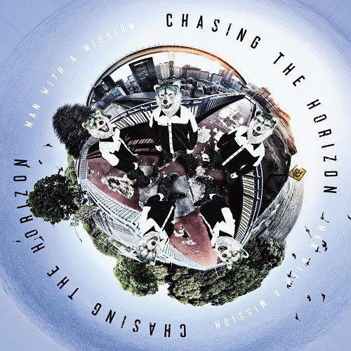 [Album] MAN WITH A MISSION – Chasing the Horizon