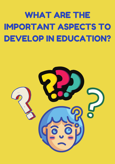 What-are-the-important-aspects-to-develop-in-education