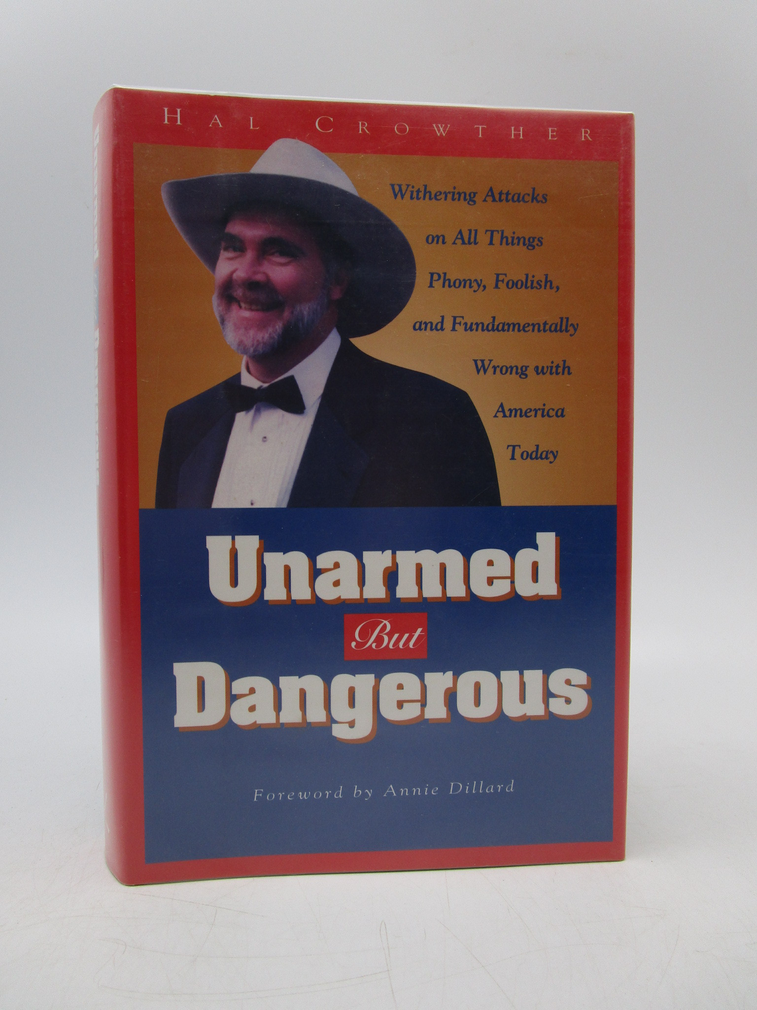 Image for Unarmed but Dangerous: Withering Attacks on All Things Phony, Foolish, and Fundamentally Wrong With America Today