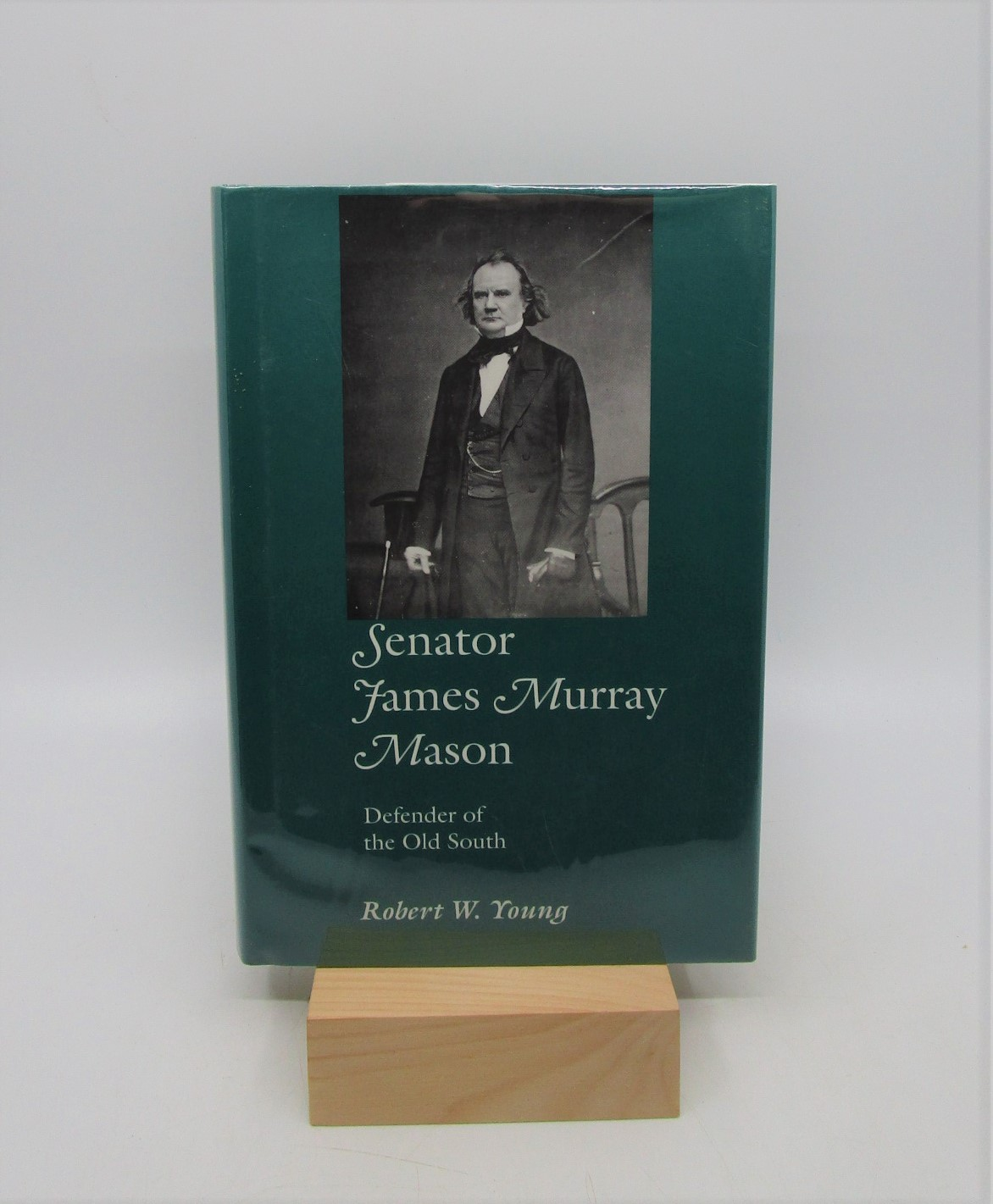 Image for Senator James Murray Mason: Defender of the Old South