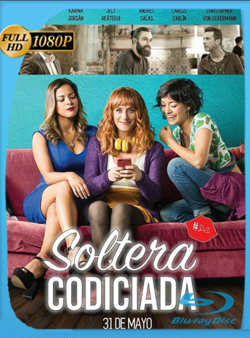 Soltera Codiciada (2018) HD [1080p] Latino [GoogleDrive] [zgnrips]