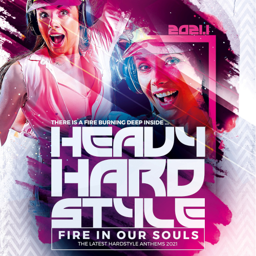 Heavy Hardstyle 2021 - Fire In Our Souls (2021)