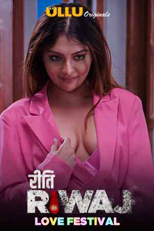 18+ Riti Riwaj (Love Festival) Part 3 2021 Hindi Complete Ullu Web Series 720p HDRip 400MB Download