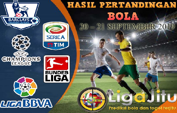 HASIL PERTANDINGAN BOLA 20 -21 SEPTEMBER 2019