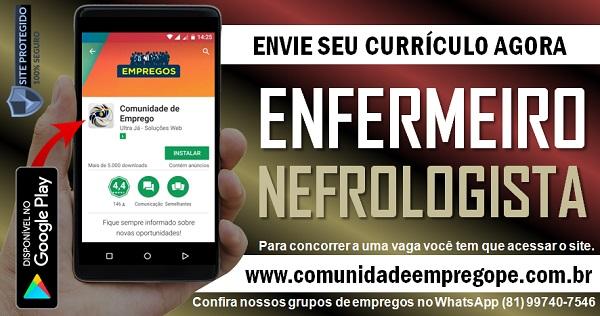 ENFERMEIRO NEFROLOGISTA COM SALÁRIO R$ 1545,55 PARA HOSPITAL NO RECIFE