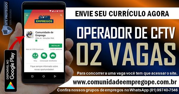 OPERADOR DE CFTV, 02 VAGAS PARA EMPRESA DE TERCEIRIZAÇÃO