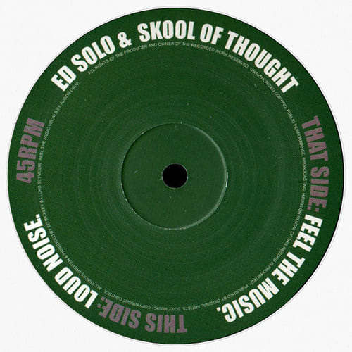 Ed Solo & Skool Of Thought - Feel The Music / Loud Noise