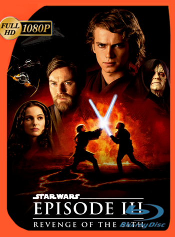 Star Wars: Episodio 3: La Venganza de los Sith (2005) REMASTERED BDRip [1080p] Latino [GoogleDrive] [zgnrips]