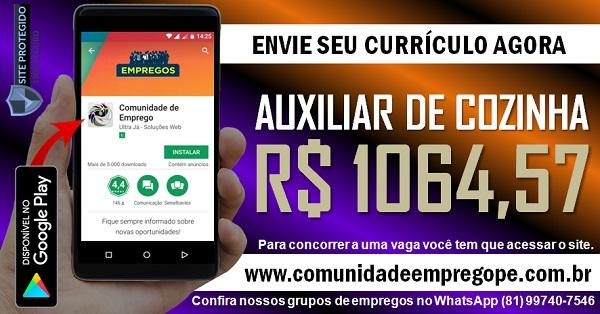 AUXILIAR DE COZINHA COM SALÁRIO R$ 1064,57 PARA INSTITUIÇÃO DE ENSINO NO RECIFE