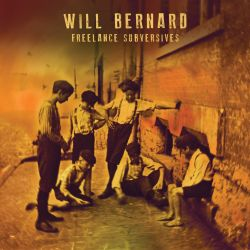 Will Bernard - Freelance Subversives (2020)