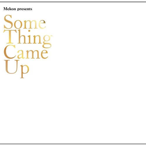 Download Mekon - Some Thing Came Up mp3