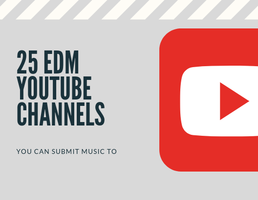 EDM YouTube Channels to Submit Music To
