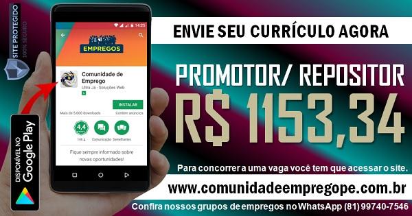 PROMOTOR/ REPOSITOR COM SALÁRIO DE R$ 1153,34 PARA SUPERMERCADO