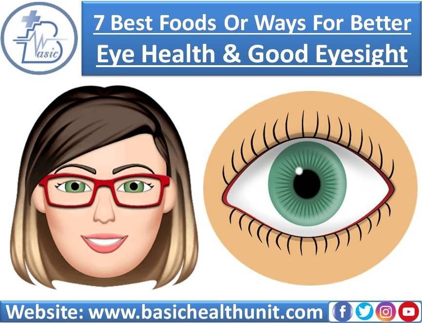 7 Best Foods Or Very Useful Ways For Better Eye Health & Good Eyesight