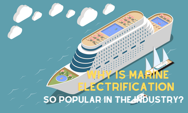 Why-is-Marine-Electrification-so-Popular-in-the-Industry