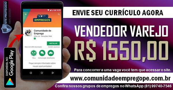 VENDEDOR VAREJO COM SALÁRIO R$ 1550,00 PARA ATUAR EM PETROLINA