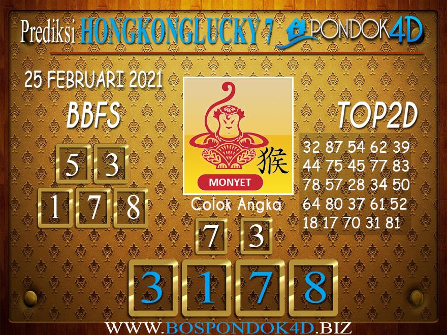 Prediksi Togel HONGKONG LUCKY 7 PONDOK4D 25 FEBRUARI 2021