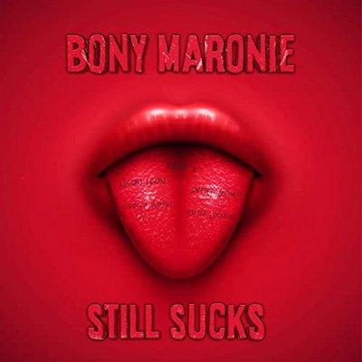 Bony Maronie - Still Sucks ( 2020 )mp3 320 kbps