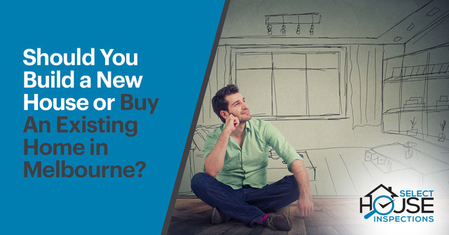 Building A New House Vs Buying An Existing Home In Melbourne: Top Things You Should Consider