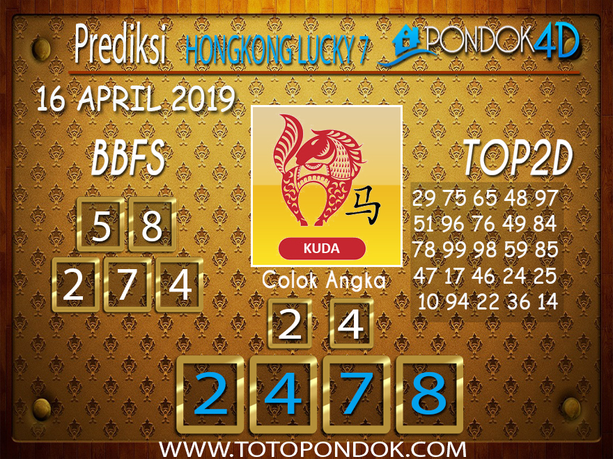 Prediksi Togel HONGKONG LUCKY 7 PONDOK4D 16 APRIL 2019