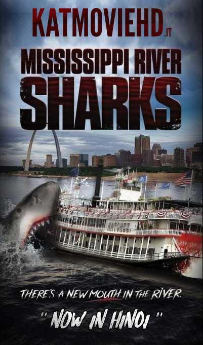 Mississippi River Sharks (2017) Dual Audio (Hindi Dub + English) 480p 720p [HDTV]