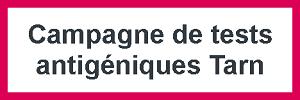 Campagne de tests antigéniques Tarn