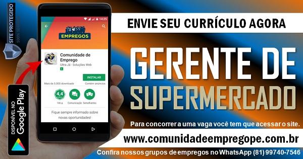 GERENTE DE SUPERMERCADO, 03 VAGAS PARA OLINDA, JABOATÃO E SÃO LOURENÇO DA MATA