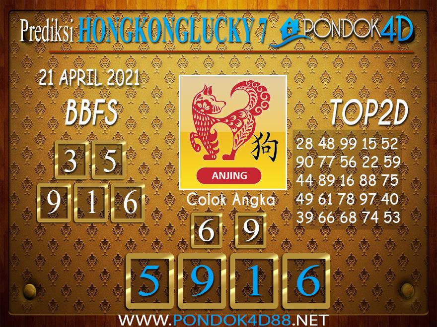 Prediksi Togel HONGKONG LUCKY7 PONDOK4D 21 APRIL 2021
