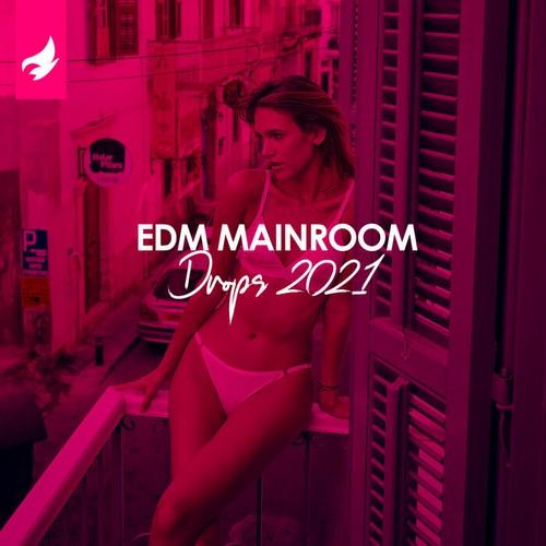 VA - EDM Mainroom Drops 2021 (2021)