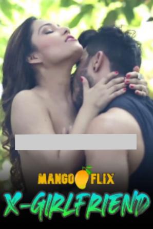 X GirlFriend (2020) Hindi Mangoflix Short Film 720p Watch Online