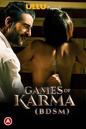 Games Of Karma (BDSM) 2021 S01 Hindi Ullu Originals Web Series 1080p Watch Online