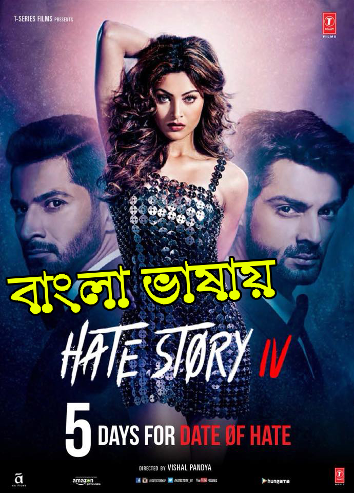 18+ Hate Story 4 (2018) Bengali Dubbed ORG 720p HDRip 950MB Download