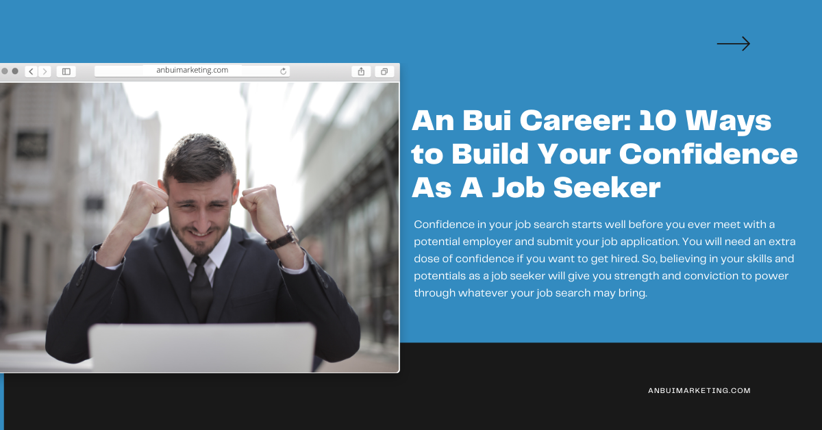 10 Ways to Build Your Confidence as A Job Seeker – Tips from an Bui