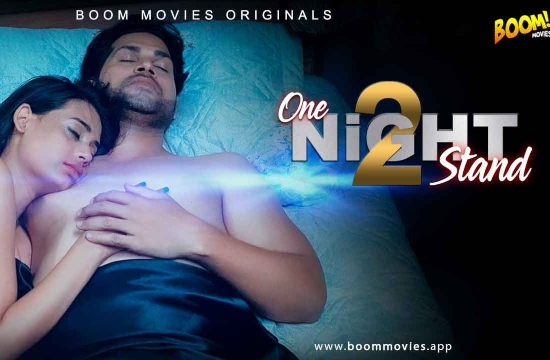 One Night Stand 2 (2021) UNRATED Hindi Hot Web Series Watch Online