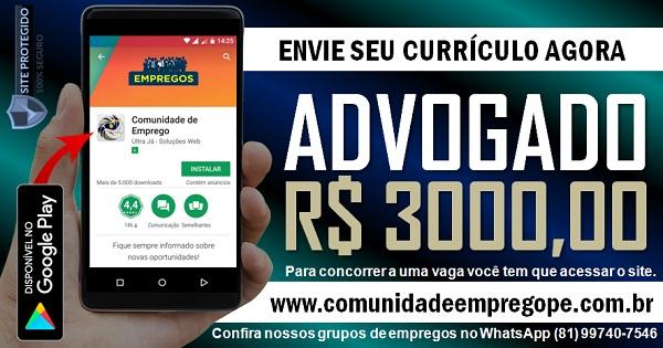 ADVOGADO COM SALÁRIO DE R$ 3000,00 PARA EMPRESA NO RECIFE