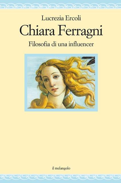 Lucrezia Ercoli presenta il libro Chiara Ferragni - Filosofia di una influencer