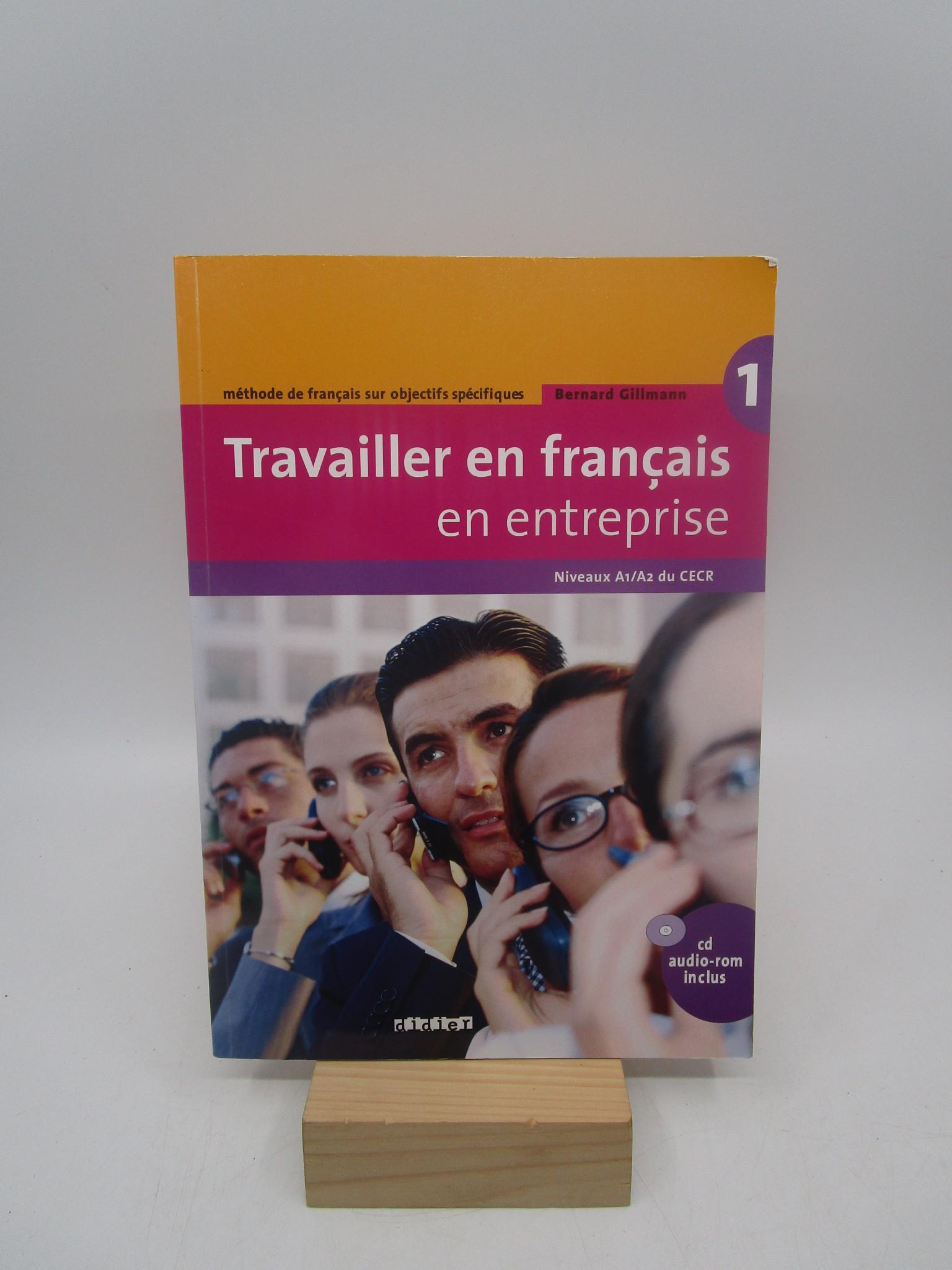 Image for TRAVAILLER EN FRANCAIS EN ENTREPRISE. METHODE DE FRANCAIS NIVEAUX A1 / A2 DU CECR (INCLUYE CD AUDIO)