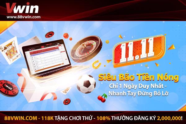 CƯỢC VWIN NHẬN NGAY THƯỞNG 11-11 Siêu Bão Tiền Nóng 600x400-11-11-Super-Deals