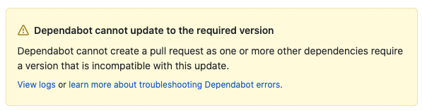Error message: Dependabot cannot update to the required version