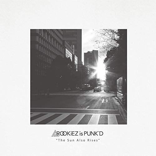 [Album] ROOKiEZ is PUNK'D – The Sun Also Rises