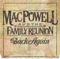 Mac-Powell-And-The-Family-Reunion-Back-Again