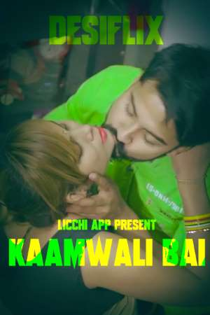 18+ Kaamwali Bai 2020 S01E01 Licchi App Originals Web Series 720p HDRip 200MB Download
