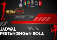 JADWAL PERTANDINGAN BOLA 09 – 10 JANUARI 2020