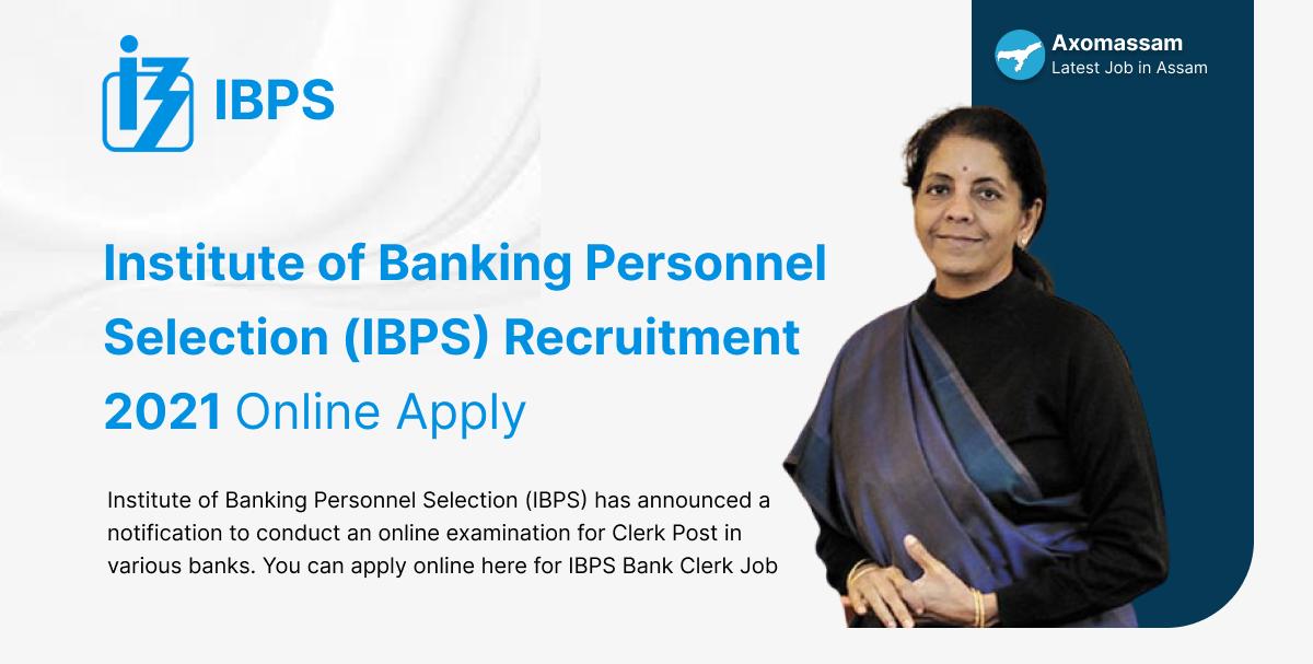 IBPS Clerk Job Assam 2021 | Banks Clerk Job Assam 2021