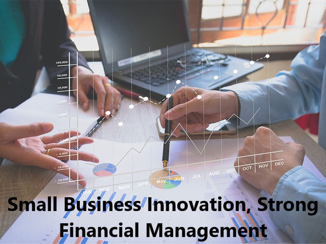 Small Business Innovation, Strong Financial Management