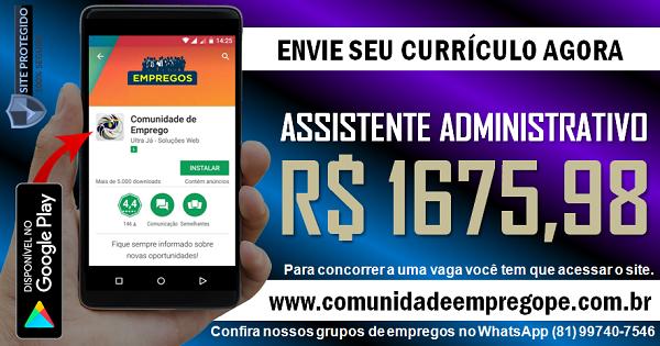 ASSISTENTE ADMINISTRATIVO, 02 VAGAS COM SALÁRIO DE R$ 1675,98 NO RECIFE