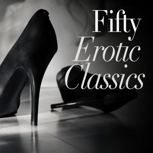 Compilations incluant des chansons de Libera Fifty-Erotic-Classics-300