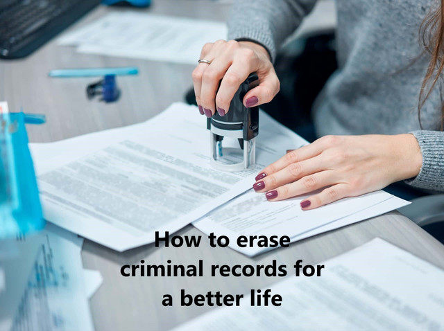 How to erase criminal records for a better life
